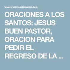 ORACIONES A LOS SANTOS: JESUS BUEN PASTOR, ORACION PARA PEDIR EL REGRESO DE LA PAREJA, MANTENER UNIDA LA FAMILIA
