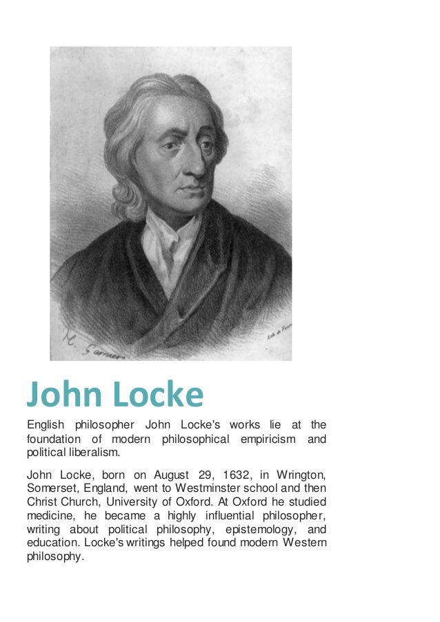 John Locke English Philosopher John Locke S Works Lie At The Foundation Of Educational Theory Educational Theories John Locke Western Philosophy