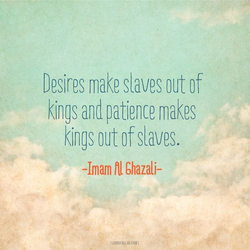 Patience makes kings out of slaves - www.lionofAllah.com