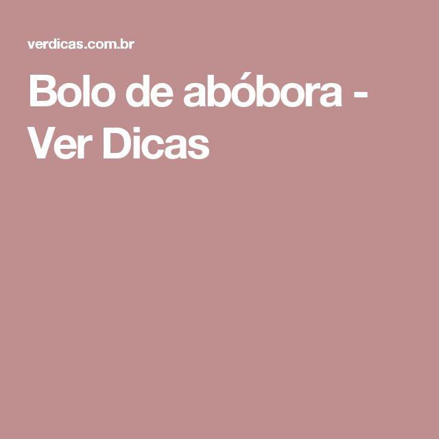 Bolo de abóbora - Ver Dicas