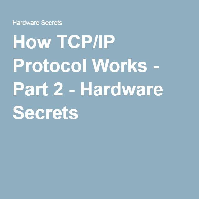 How TCP/IP Protocol Works - Part 2 - Hardware Secrets