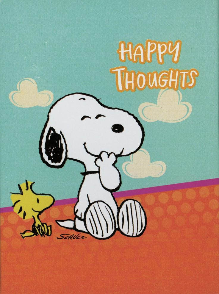 HAPPY THOUGHTS, FROM SNOOPY & WOODSTOCK...