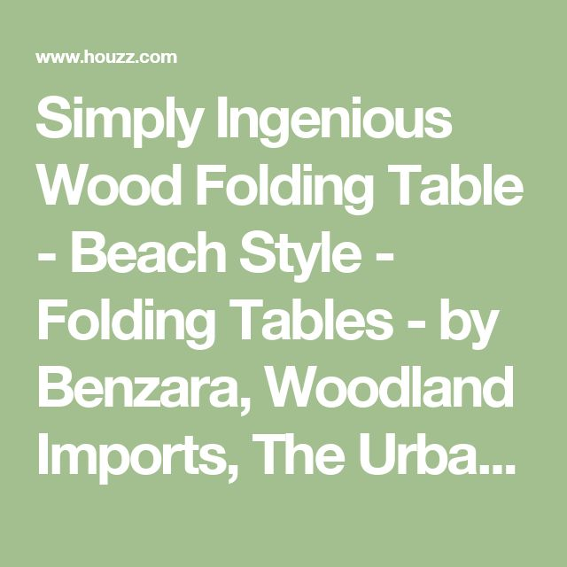 Simply Ingenious Wood Folding Table - Beach Style - Folding Tables - by Benzara, Woodland Imports, The Urban Port Boat table