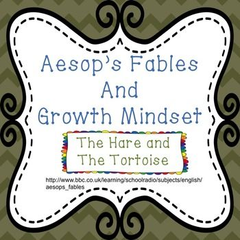This short growth mindset lesson uses Aesop's Fable ; The Tortoise and The Hare. This is probably one of the best known of Aesop's Fables. This is the story of a Hare who is very speedy and boastful and a Tortoise who is slow and determined. This growth mindset lesson uses this great Aesop's Fable and accompanying discussion questions and worksheets to help students realize that we should try new things even when we are not sure if we will succeed.