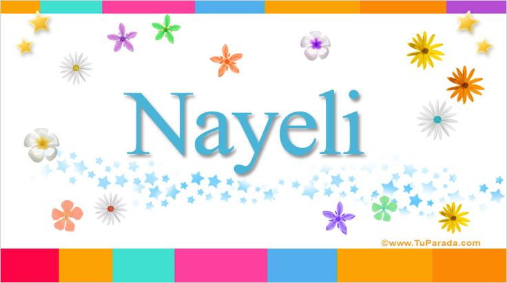 Nayeli, significado de Nayeli, nombre Nayeli, origen y significado de Nayeli, nombres para bebés. Origen de mi nombre Nayeli, qué significa mi nombre Nayeli.