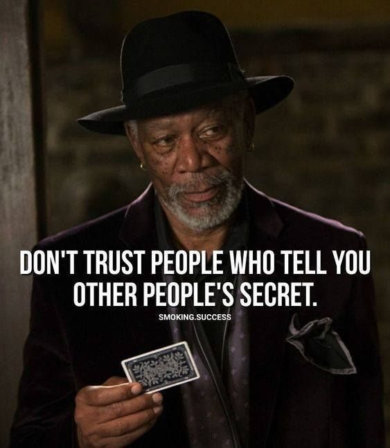 Don't trust other people who tell you other people…