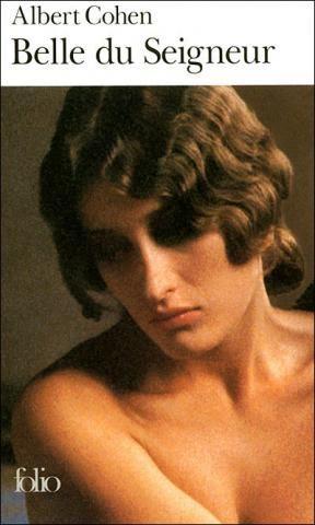 Belle du Seigneur / Albert Cohen http://fama.us.es/record=b1488719~S5*spi