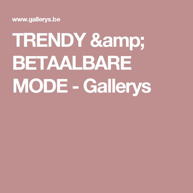 TRENDY & BETAALBARE MODE - Gallerys
