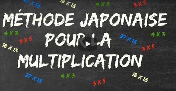 Une vidéo pour découvrir la méthode japonaise pour la multiplication afin d'effectuer des opérations sans calculette ni tables de multiplication.
