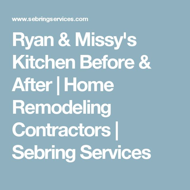 Ryan & Missy's Kitchen Before & After | Home Remodeling Contractors | Sebring Services
