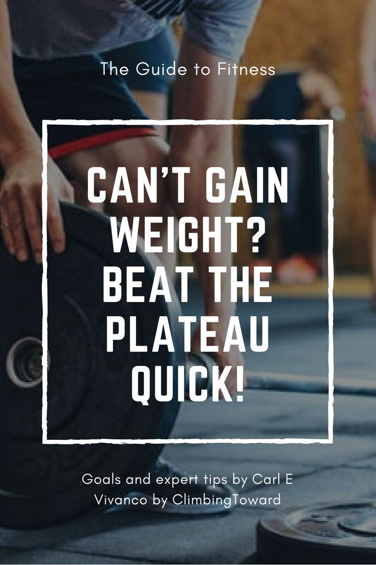Can't Gain Weight? Learn how you can beat the plateau quick!