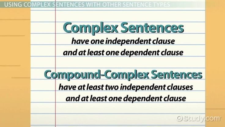 In this lesson, you will find out what a complex sentence is and how it's structured. You'll also learn about different sentence types and how...