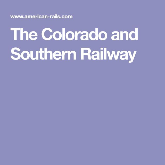 The Colorado and Southern Railway