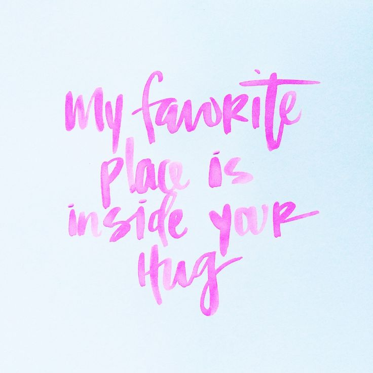 My favourite place is inside your hug. Such a cute quote!