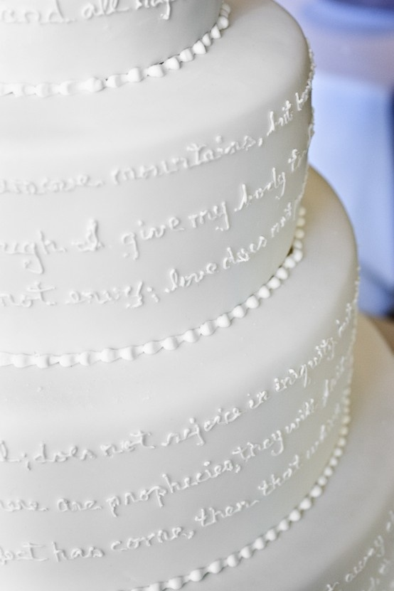 "1 Corinthians 13 wedding cake.  Verse on a cake? Never thought of that one before. This is an ""idea"""