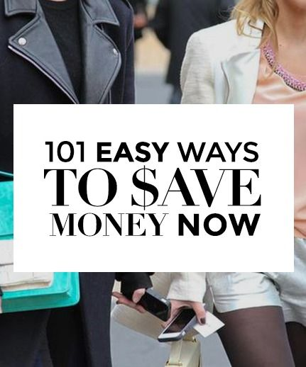 101 ways to save money today—without drastically altering the lifestyle you're used to.