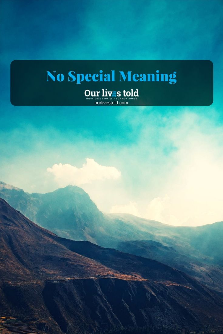 Even with no special meaning, your name is special. Megan's storyhttp://ourlivestold.com/stories/no-special-meaning/