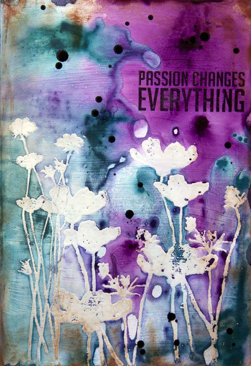 Passion changes page -Donna Downey using UTEE resist with acrylic paint and ink (could use Tim Holtz paints)