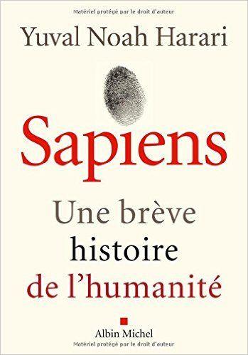 Amazon.fr - Sapiens : Une brève histoire de l'humanité - Yuval Noah Harari - Livres