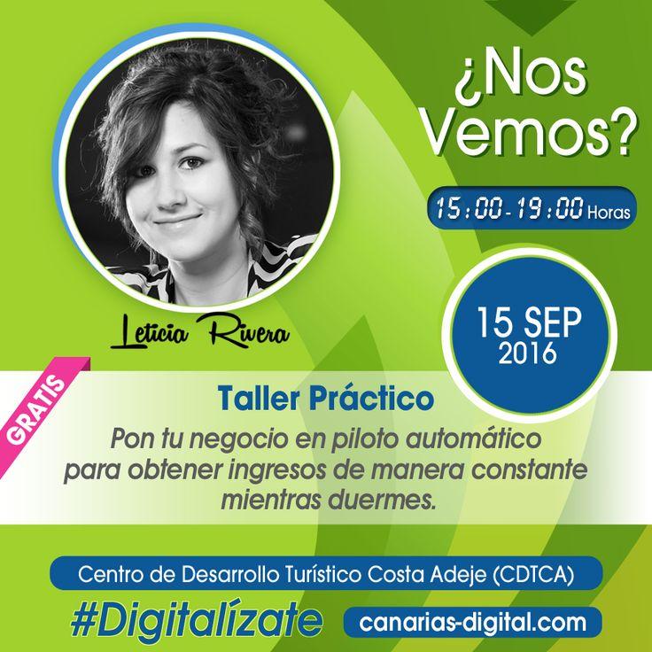 Regístrate en el taller práctico GRATIS de @_leticiarivera_ por http://canarias-digital.com/programa-evento/#leticia