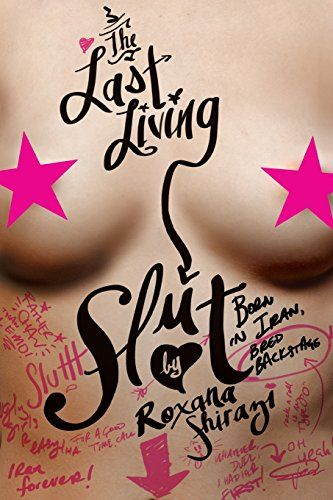 The Last Living Slut: Born in Iran, Bred Backstage by Roxana Shirazi http://www.amazon.com/dp/0061931365/ref=cm_sw_r_pi_dp_KPgqvb0A326VB