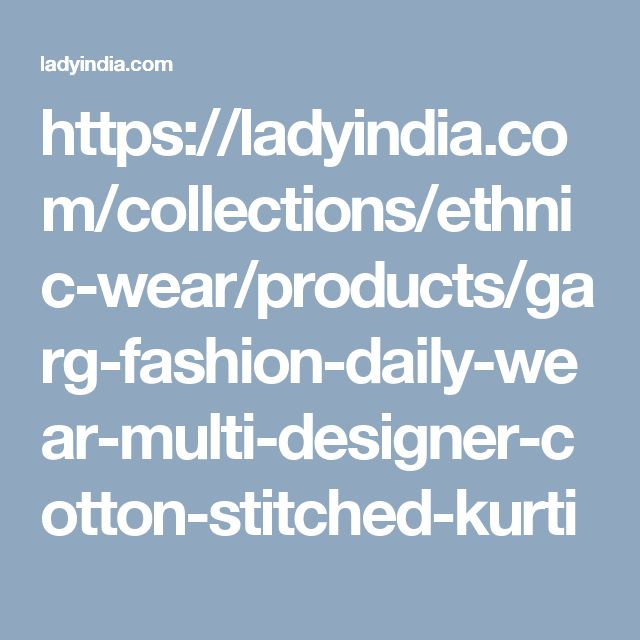 https://ladyindia.com/collections/ethnic-wear/products/garg-fashion-daily-wear-multi-designer-cotton-stitched-kurti