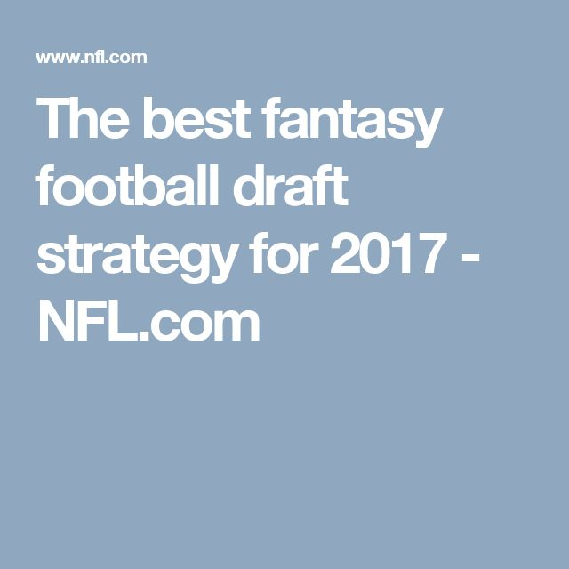 The best fantasy football draft strategy for 2017 - NFL.com