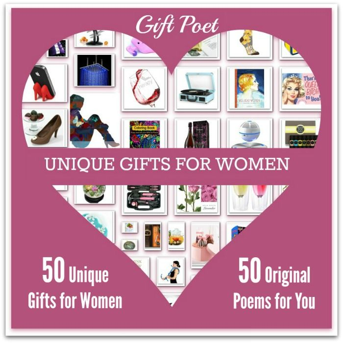 50 Unique Gifts for Women Paired With 50 Original Poems for You