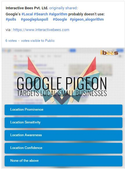 Which one of the Following Google's #Local #Search #algorithm probably doesn't use ? #polls     #googlepluspoll     #Google   #pigeon_alogorithm