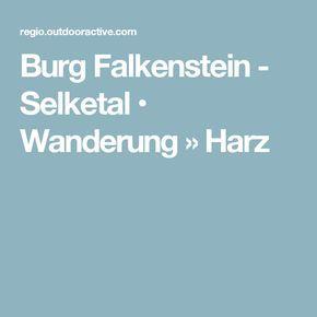 Burg Falkenstein - Selketal • Wanderung » Harz