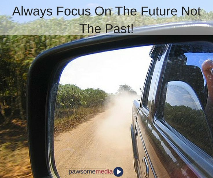Focus on the future and don't look back! Learn from your mistakes but ultimately you should move forward.