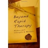 Beyond Rapid Therapy: Modern NLP Concepts & Methods (Paperback)By Rasa Galatiltyte
