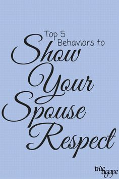 Showing respect to our spouse is a must, but are all of our behaviors showing them respect?