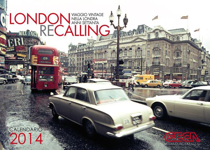 Calendario 2014. London ReCalling. Viaggio vintage nella Londra anni Settanta.