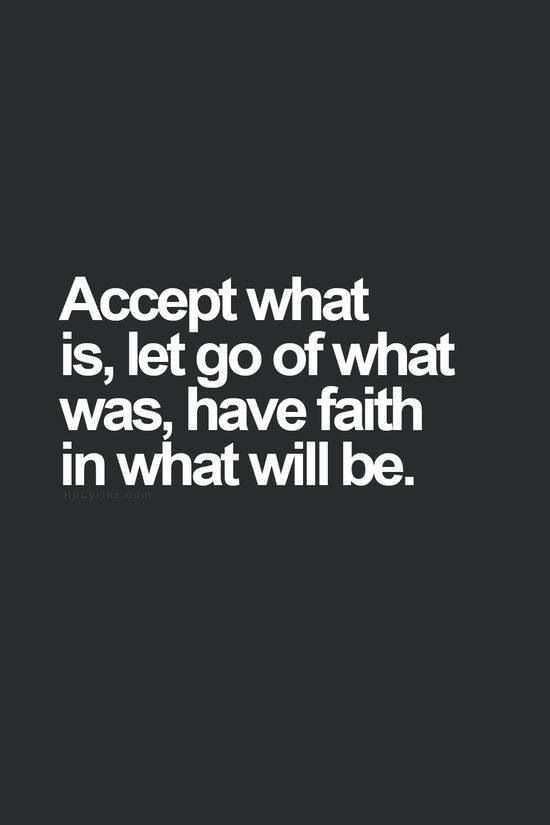 Acceptance, letting go, and faith