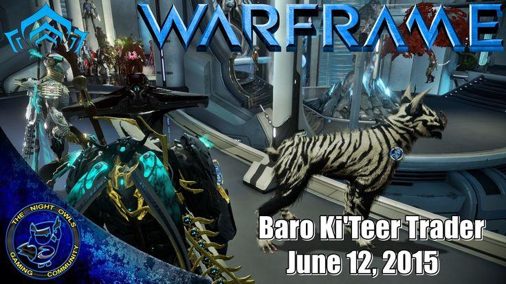 Warframe (PC): Baro Ki'Teer Trader | June 12th | Prisma Grakata
