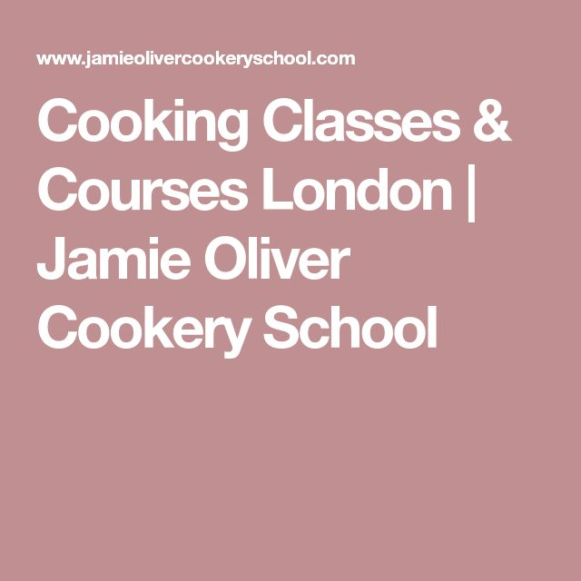 Cooking Classes & Courses London | Jamie Oliver Cookery School