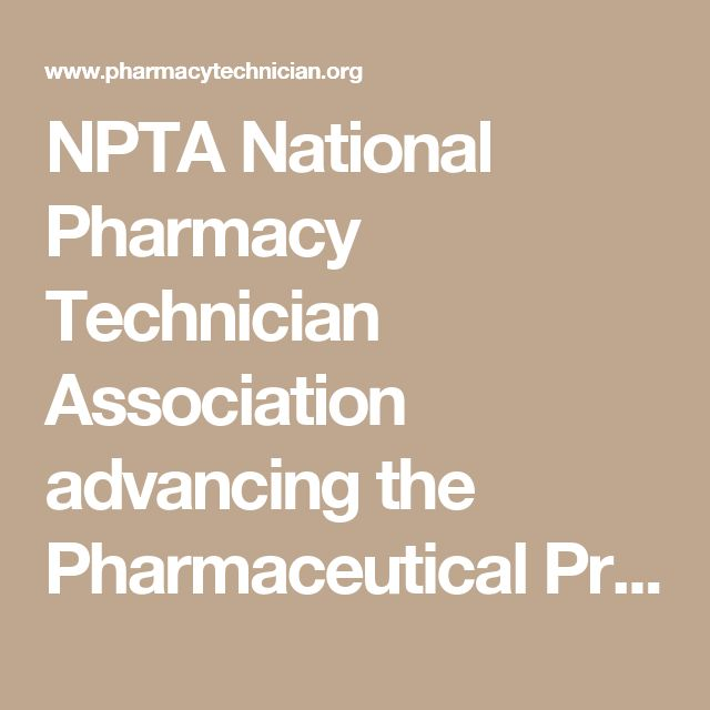 NPTA National Pharmacy Technician Association advancing the Pharmaceutical Profession for the technician.  NPTA is the largest professional society for pharmacy technicians. Membership is open to pharmacy technicians, students, and educators. more...