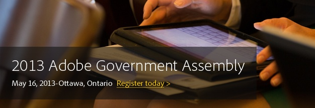2013 Adobe Government Assembly | May 16, 2013 Ottawa, Ontario | Register today