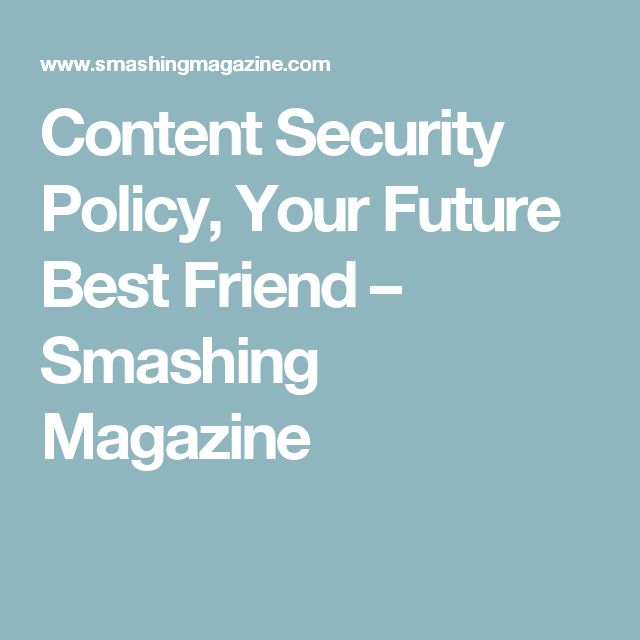 Content Security Policy, Your Future Best Friend – Smashing Magazine