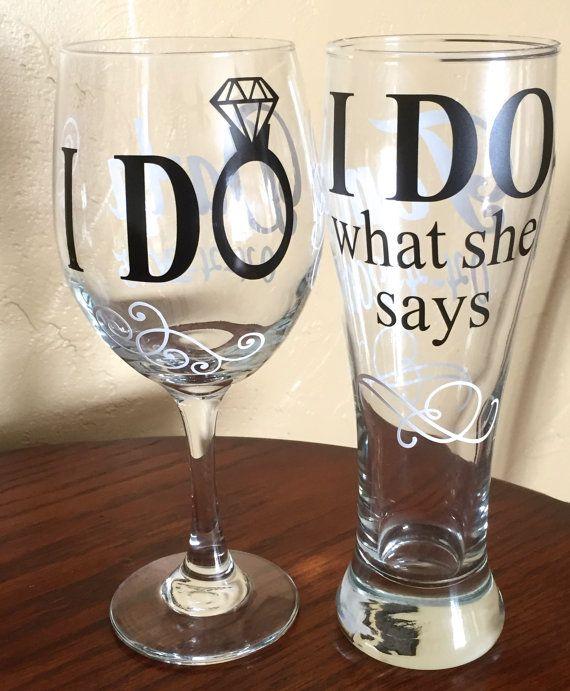 I Do What She Says Wedding Wine Gl Pilsner Set