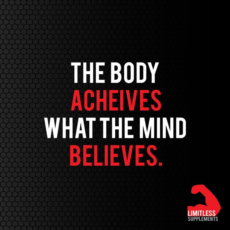 The body achieve what the mind believes.