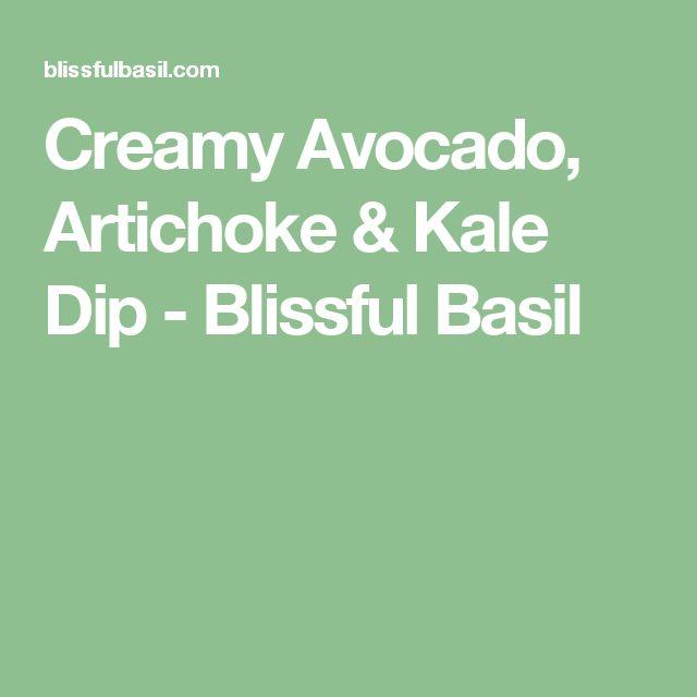Creamy Avocado, Artichoke & Kale Dip - Blissful Basil