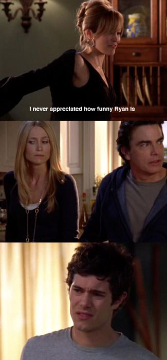 the oc - and that's how you know a girl likes ryan...when she calls him funny.