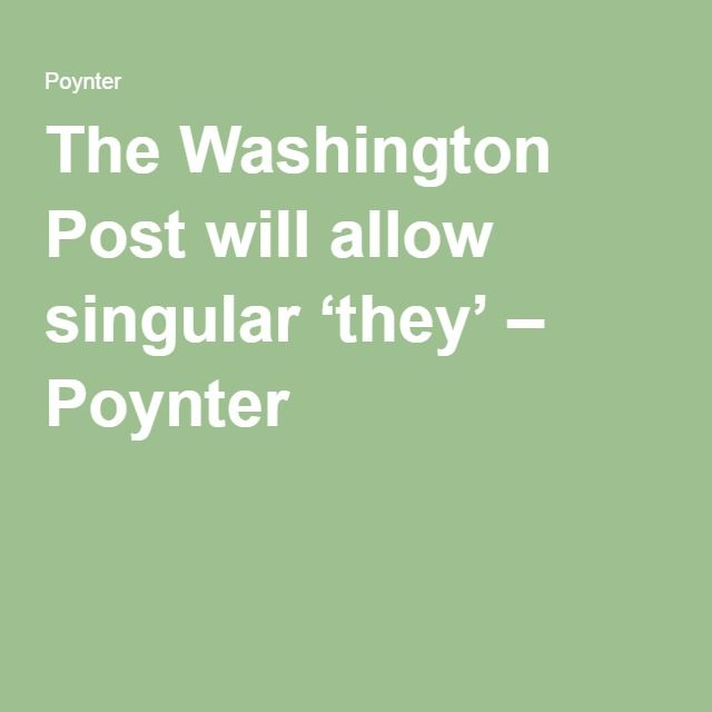 The Washington Post will allow singular 'they' – Poynter