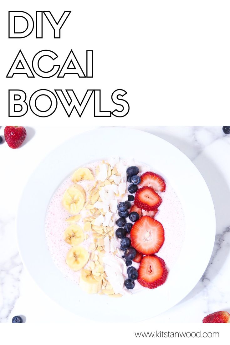 Do It Yourself Guide to Making Healthy Acai Bowls