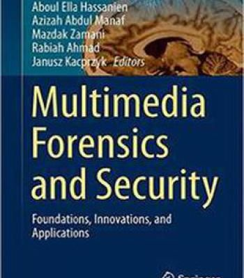 Multimedia Forensics And Security: Foundations Innovations And Applications PDF