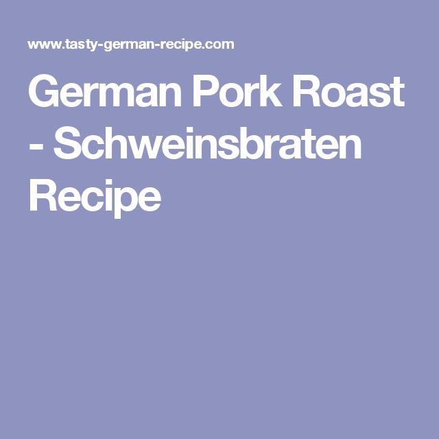 German Pork Roast - Schweinsbraten Recipe