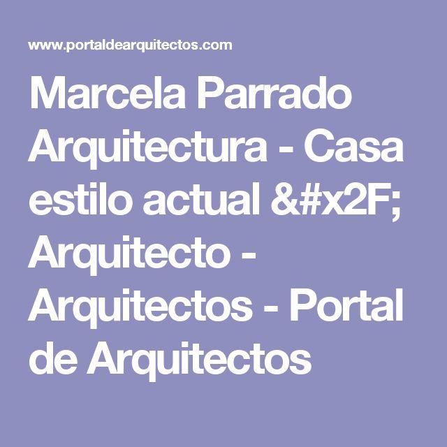 Marcela Parrado Arquitectura - Casa estilo actual / Arquitecto - Arquitectos - Portal de Arquitectos