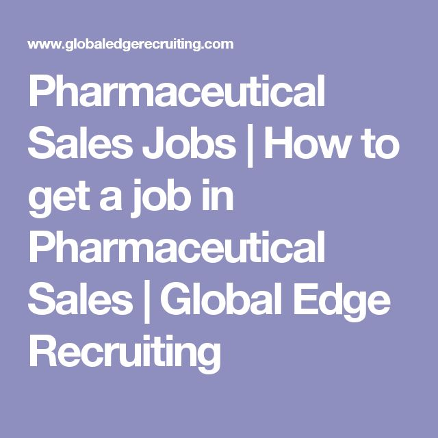 Pharmaceutical Sales Jobs | How to get a job in Pharmaceutical Sales | Global Edge Recruiting